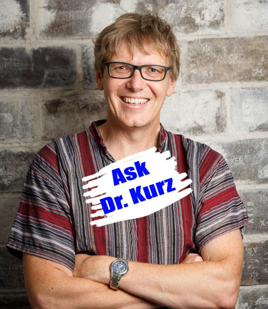 Ask Dr. Chris Kurz